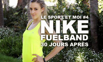 Le sport et Moi #4 : 30 jours avec le Nike+ FuelBand
