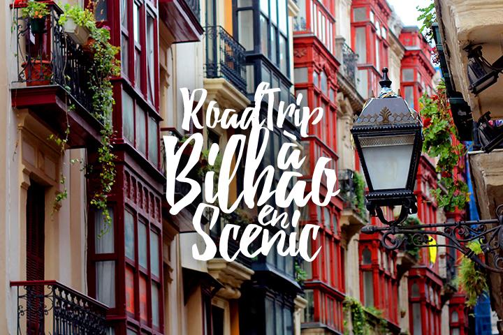 Roadtrip en Scénic à Bilbao entre filles