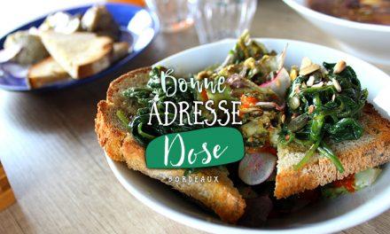 Bonne adresse – Bordeaux : Dose