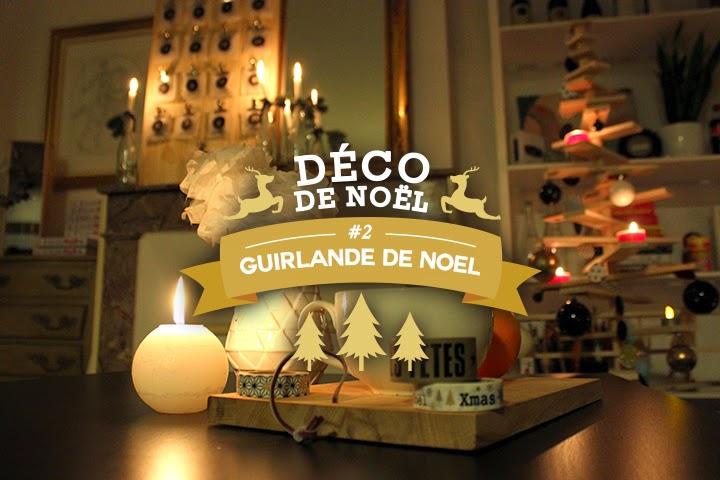 Déco de Noël #2 : Les guirlandes