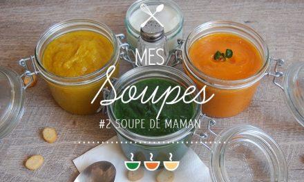 Soupe #2 : La soupe de Maman