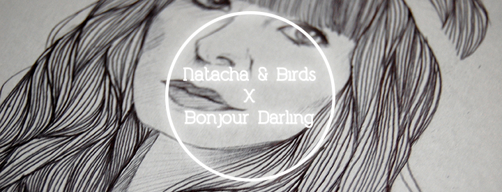 Natacha & Birds X Bonjour Darling