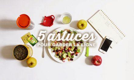 5 Astuces pour garder la ligne