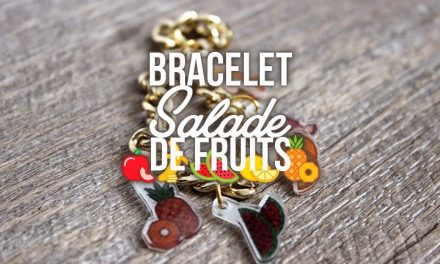 DIY Bracelet Salade de fruits