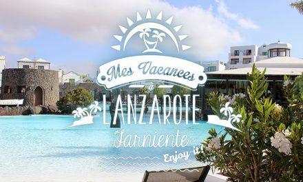 Mes vacances à Lanzarote #2 : Farniente