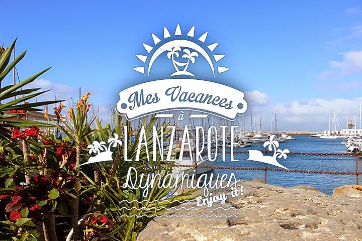 Mes vacances à Lanzarote #1 : Dynamiques