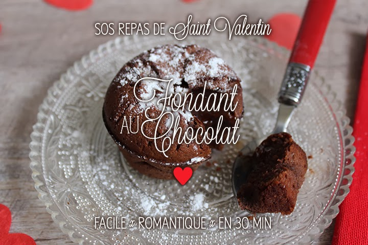SOS Repas de Saint-Valentin en 30min #2 : Le Fondant au chocolat
