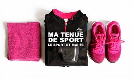 Le Sport et Moi #3 : Ma tenue de sport