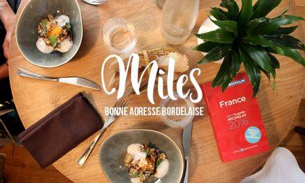 Bonne adresse – Bordeaux : Miles