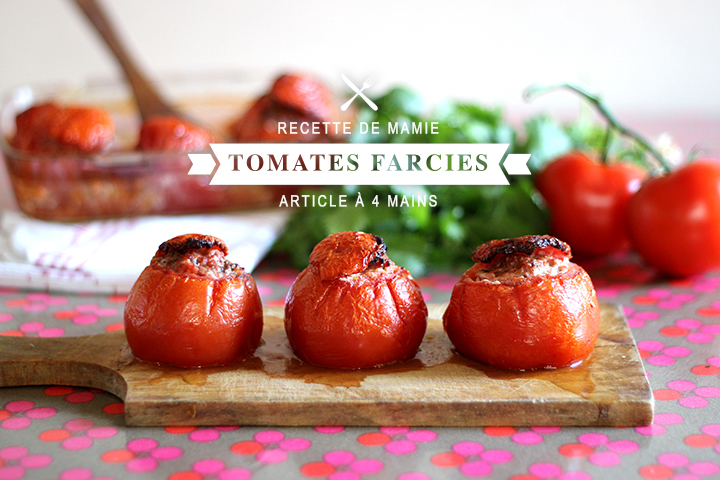 La recette de Mamie : Tomates farcies